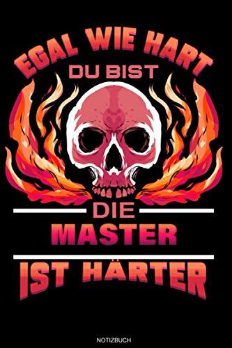 Egal Wie Hart Du Bist Die Master Ist Härter: Liniertes Notizbuch Master Abschluss Geschenk für...