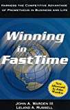 Winning in FastTime: Harness the Competitive Advantage of Prometheus in Business and Life