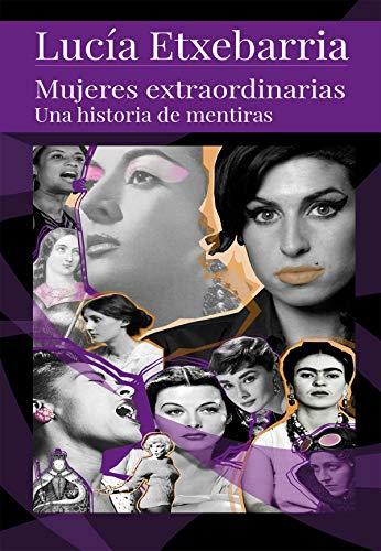 Mujeres Extraordinarias: Una historia de mentiras