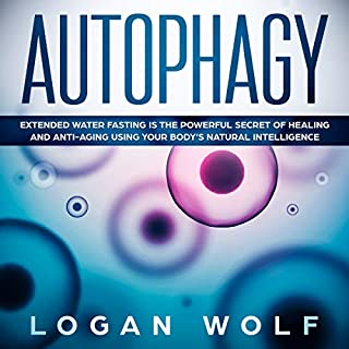 Autophagy     Extended Water Fasting Is the Powerful Secret of Healing and Anti-Aging Using Your Body's Natural Intelligence              By:                                                                                                                                 Logan Wolf                               Narrated by:                                                                                                                                 Timothy Brandolino                      Length: 1 hr and 30 mins     3 ratings     Overall 4.0