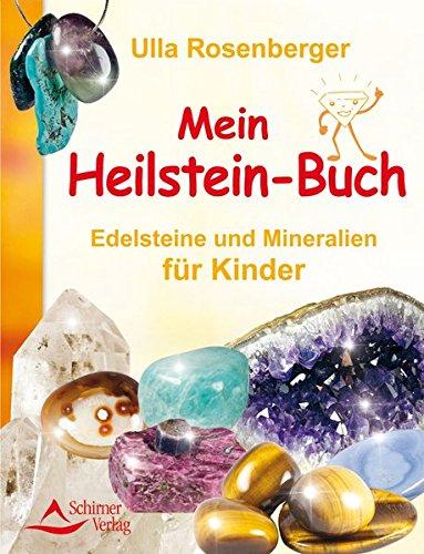 Mein Heilsteinbuch: Edelsteine und Mineralien für Kinder: Edelsteine und Mineralien fr Kinder