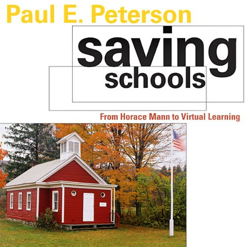 Saving Schools: From Horace Mann to Virtual Learning audiobook cover art