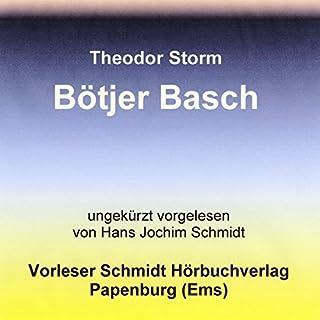 Bötjer Basch                   Autor:                                                                                                                                 Theodor Storm                               Sprecher:                                                                                                                                 Hans Jochim Schmidt                      Spieldauer: 2 Std. und 22 Min.     2 Bewertungen     Gesamt 2,5