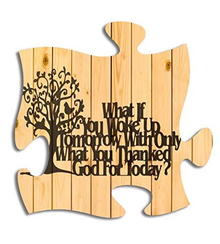 DIKESS Wat als je wakker wordt morgen met de enige wat je God bedankt voor vandaag 12 X 12 houten muur kunst puzzel stuk plaque