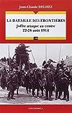 Bataille des frontières (La) Joffre attaque au centre 22-26 août 1914