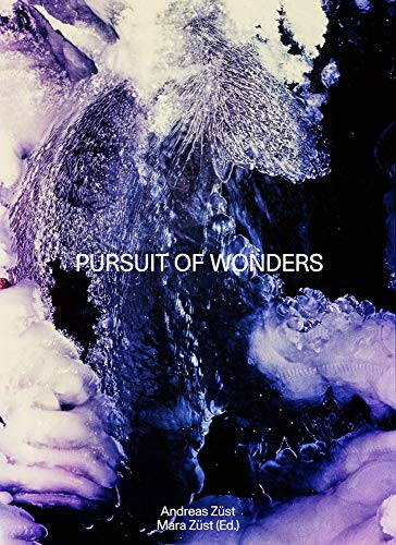 Andreas Zuest - Pursuit of Wonders