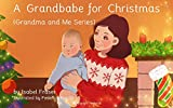 A Grandchild for Christmas (Perfect to share with children and grandchildren age 2-6). At the end,...