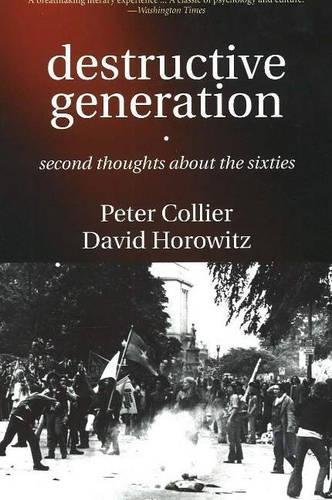 Destructive Generation: Second Thoughts About the Sixties