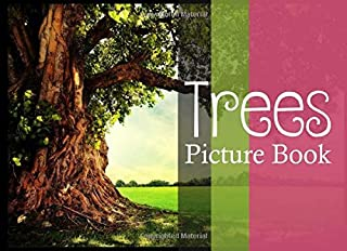 Trees Picture Book: Gifts For Seniors or Adults With Dementia or Alzheimer Patients Large Print Colorful Words Free Photos