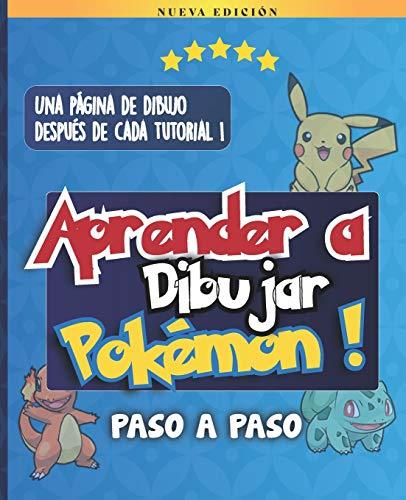 Aprender a Dibujar Pokémon: Cómo Dibujar Pokemon | Paso a Paso Aprende a Dibujar Tu Manga Favorito | Libro De Dibujos Para Niños, Adolescentes y ... | Permanecer Zen Para Las Mentes Creativas.