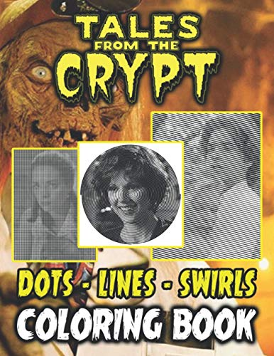 Tales From The Crypt Dots Lines Swirls Coloring Book: Collection Tales From The Crypt Diagonal-Dots-Swirls Activity Books For Adults