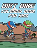 Dirt Bike Coloring Book For Kids: Fun Motocross Activity Book For Boys And Girls With Unique Illustrations of Dirt Bikes