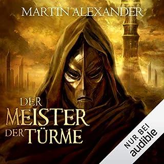 Der Meister der Türme                   Autor:                                                                                                                                 Martin Alexander                               Sprecher:                                                                                                                                 Josef Vossenkuhl                      Spieldauer: 19 Std. und 59 Min.     86 Bewertungen     Gesamt 3,9