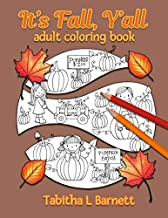 It's Fall, Y'all Adult Coloring Book: Halloween, Fall, Thanksgiving, Broken Circles, Mandalas, 3D and black background coloring pages.