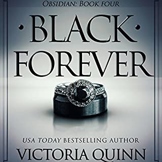 Black Forever     Obsidian, Book 4              By:                                                                                                                                 Victoria Quinn                               Narrated by:                                                                                                                                 Michael Ferraiuolo,                                                                                        Lia Langola                      Length: 7 hrs and 45 mins     225 ratings     Overall 4.6