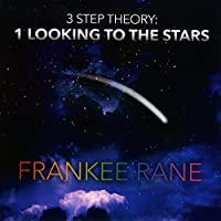 Three Step Theory: 1 Looking To The Stars