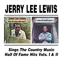 Sings the Country Music Hall of Fame Hits Vols. 1 & 2 by Jerry Lee Lewis (2002-08-20)