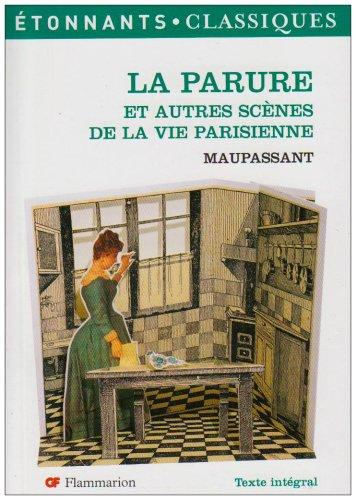 La Parure : Et autres scènes de la vie parisienne