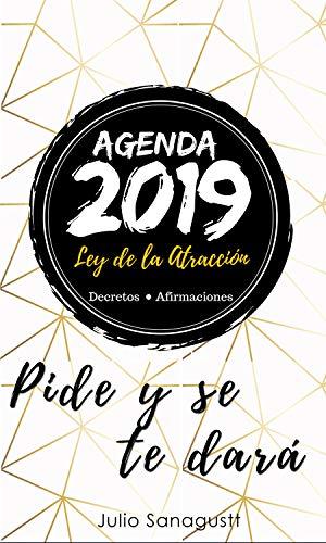 Agenda 2019 Ley de la Atracción: Decretos y Afirmaciones (Spanish Edition)