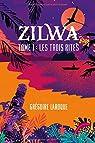 Zilwa, tome 1 : Les trois rites par Laroque
