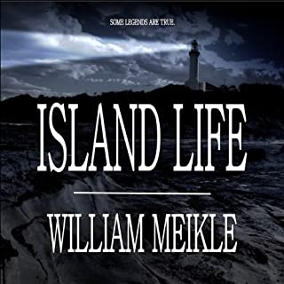Island Life                   By:                                                                                                                                 William Meikle                               Narrated by:                                                                                                                                 James Conlan                      Length: 7 hrs and 30 mins     37 ratings     Overall 3.1