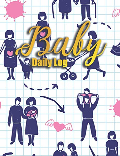Baby Daily Log: Infant Logbook Newborn Baby's Journal Book - Large & Easy to Fill - Eating Feeding / Sleep Naps / Diaper Childcare Schedule Tracking Chart Mood Tracker