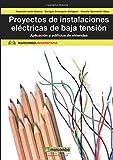 Proyectos de instalaciones eléctricas de baja tensión: Aplicación a edificios de viviendas: 1 (marcombo UNIVERSITARIA)
