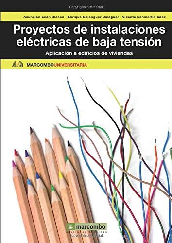 Proyectos de instalaciones eléctricas de baja tensión: Aplicación a edificios de viviendas:...