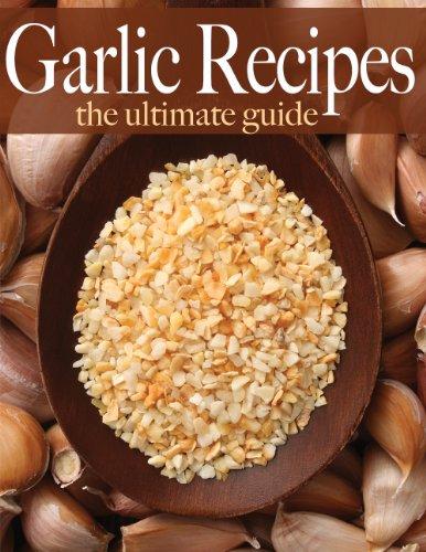 Garlic Recipes - The Ultimate Guide by [Amanda Ingelleri, Encore Books]