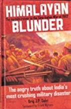Himalayan Blunder: The Curtain-Raiser to the Sino-Indian War of 1962
