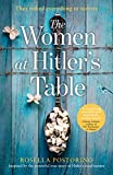 The Women at Hitler's Table: A gripping and emotional historical novel based on a true story (English Edition)