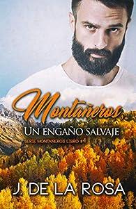 Montañeros, un engaño salvaje par José de la Rosa