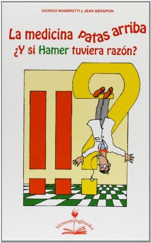 La Medicina Patas Arriba ¿Y Si Hamer Tuviera Razón?