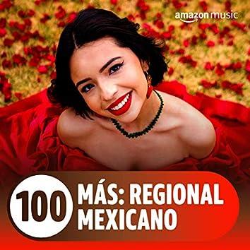 100 MÁS: Regional Mexicano