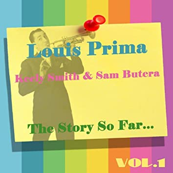 Louis Prima, Keely Smith & Sam Butera: The Story So Far, Vol.1