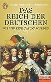 Das Reich der Deutschen: Wie wir eine Nation wurden - Ein SPIEGEL-Buch - Nils Klawitter