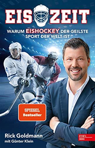 Eiszeit! Warum Eishockey der geilste Sport der Welt ist (German Edition)