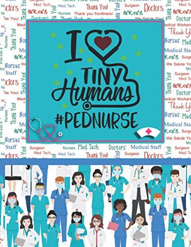 I Love Tiny Humans Pednurse: Report Sheet For Nurse   RN Patient Care Nursing Notebook   Thank You A