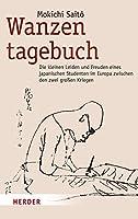 Wanzentagebuch: Die kleinen Leiden und Freuden eines japanischen Studenten im Europa zwischen den zwei grossen Kriegen (1921-1924)