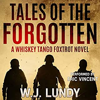Tales of the Forgotten     Whiskey Tango Foxtrot, Book 2              Auteur(s):                                                                                                                                 W. J. Lundy                               Narrateur(s):                                                                                                                                 Eric Vincent                      Durée: 4 h et 50 min     1 évaluation     Au global 5,0