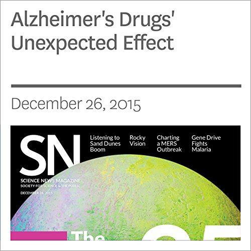 Alzheimer's Drugs' Unexpected Effect  audiobook cover art