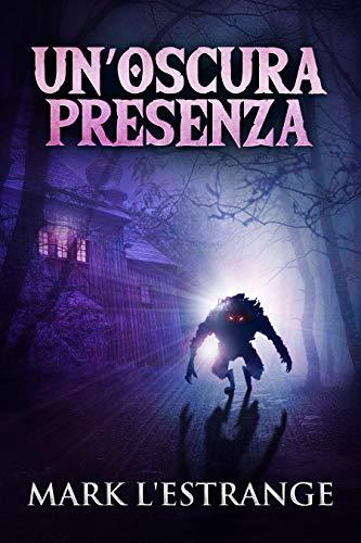 Un'oscura Presenza: In Italiano