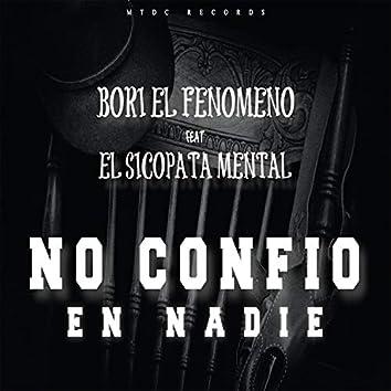 No Confio En Nadie (feat. El sicopata mental)