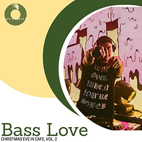 Bass Love - Christmas Eve In Cafe, Vol. 2