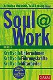 Expert Marketplace -  Bettina Stark - Soul@Work, Band 3: Kraftvolle Unternehmen, kraftvolle Führungskräfte, kraftvolle Mitarbeiter (Dein Leben)