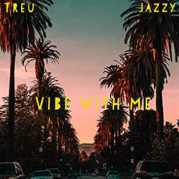 Vibe With Me (feat. Jazzy)