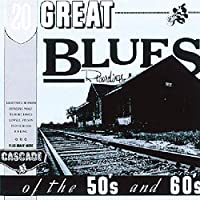 20 Great Blues Recordings of the 50s & 60s