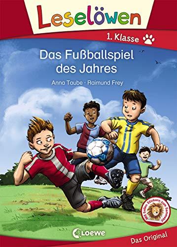Leselöwen 1. Klasse - Das Fußballspiel des Jahres: Erstlesebuch für Kinder ab 6 Jahre