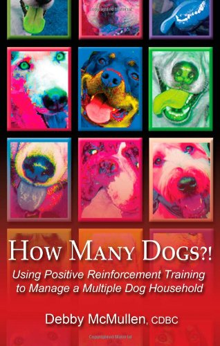How Many Dogs?! Using Positive Reinforcement Training to Manage a Multiple Dog Household