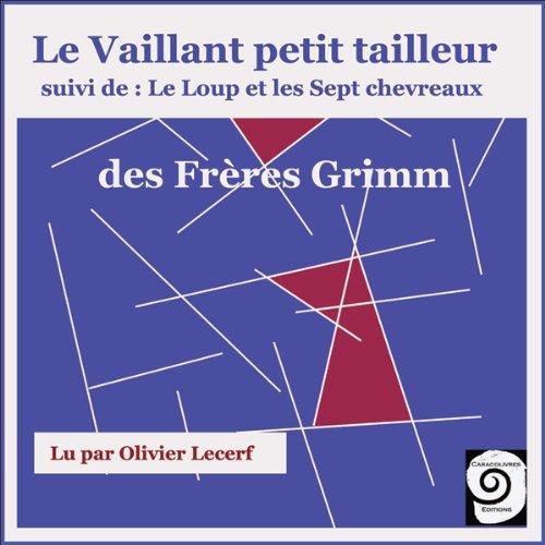 Le vaillant petit tailleur / Le loup et les sept chevreaux  audiobook cover art
